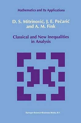 Classical and New Inequalities in Analysis by Dragoslav S. Mitrinovic (English)