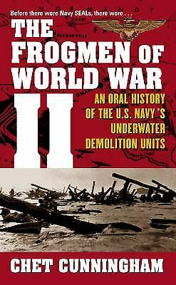 The Frogmen of World War II : An Oral History of the U. S. Navy's...  (ExLib)