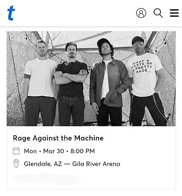Rage Against The Machine ~ Gila River Arena ~ Glendale AZ ~ 3/30/20 ~ 2 Tickets