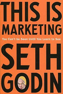 This is Marketing: You Can?t Be Seen Until You Learn To See New Paperback Book
