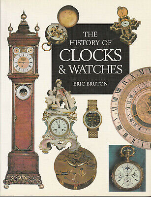 The History of Clocks & Watches By ERIC BRUTON - EX Condition