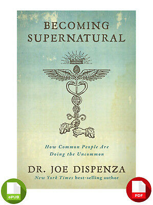 Becoming Supernatural - How Common People Are Doing The Uncommon EPUB + PDF