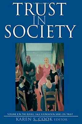 Trust in Society (Russell Sage Foundation Series on Trust) Paperback Book The