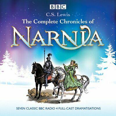 The Complete Chronicles of Narnia: The Classic BBC Radio 4 Ful... by Lewis, C.S.