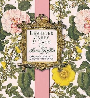 Designer Cards & Tags with Anna Griffin: Fabulous Projects Cre..., Griffin, Anna