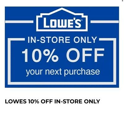 (1X) One Lowe's 10% OFFCoupons - IN-STORE ONLY Valid thru-End of month FAST
