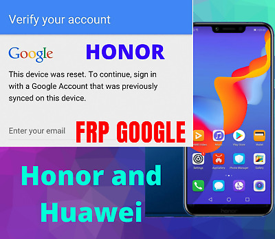 HONOR l Frp Google Account Bypass, Removal Service for Honor and Huawei devices