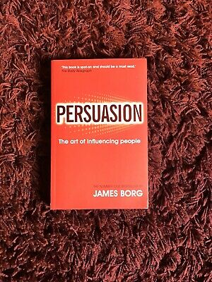Persuasion The Art Of Influencing People Book by James Borg