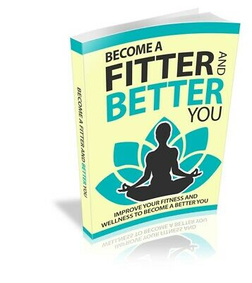 Become A Fitter And Better You Eb00k PDF + FREE MARKETING TOOLS + FREE DELIVERY