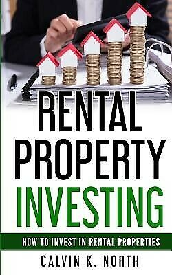 Rental Property Investing How invest in rental properties - T by North Calvin K