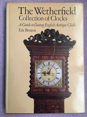 Wetherfield Collection Clocks Guide Dating English Antique Clocks Book Horology