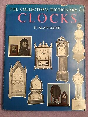 The Collectors Dictionary of Clocks H Alan Lloyd 1st USA Ed 1964 Hardback Book