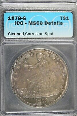 1878 - S ICG MS60 DETAILS (CLEANED,CORROISION SPOT)Trade Dollar!! #B17764