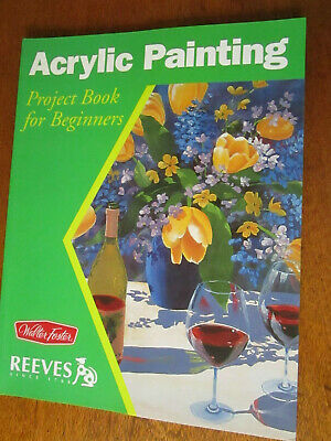 Acrylic Painting Project Book For Beginners By Walter Foster.
