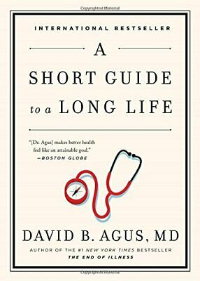 NEW - A Short Guide to a Long Life by Agus M.D., David B.
