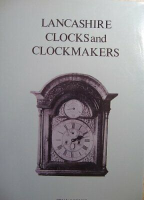 Lancashire Clocks and Clockmakers by Loomes, Brian Hardback Book The Cheap Fast