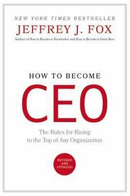 How To Become CEO The Rules For Rising To The Top Of Any Organization, , Jeffrey
