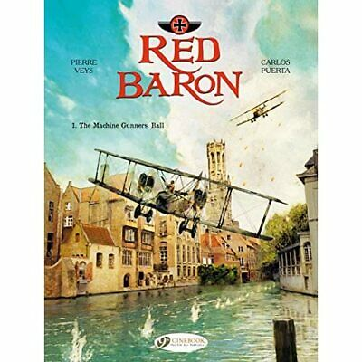 Red Baron Vol. 1 : The Machine Gunners' Ball - Paperback NEW Pierre Veys(Aut 201