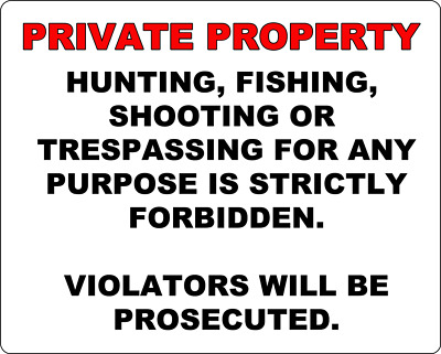 Private Property - Metal Sign - No Trespassing Hunting Fishing Shooting Keep Out