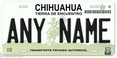 Chihuahua Mexico Any Name Number Novelty Auto Car License Plate C05
