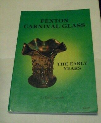 FENTON CARNIVAL GLASS The Early Years by Bill Edwards Book