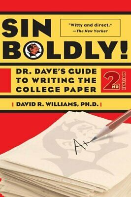Sin Boldly!: Dr. Dave's Guide To Writing The College Paper by David R. Willia…