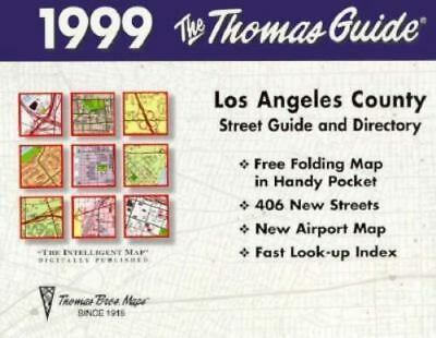 Thomas Guide 1999 Los Angeles County: Street Guide and Directory, , Thomas Bros.