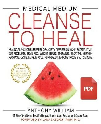Medical Medium Cleanse to Heal by Anthony William [P*D*F]