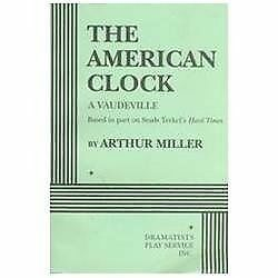 The American Clock. (Acting Edition for Theater Productions), , Miller, Arthur,A