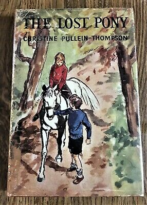 The Lost Pony ~ Vintage Christine Pullein-Thompson Horse Book