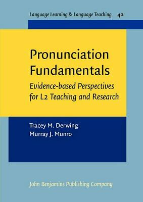 Pronunciation Fundamentals: Evidence-based perspectives for L New Paperback Book