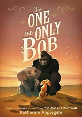 The One and Only Bob|The One and Only Ivan #2| by Katherine Applegate