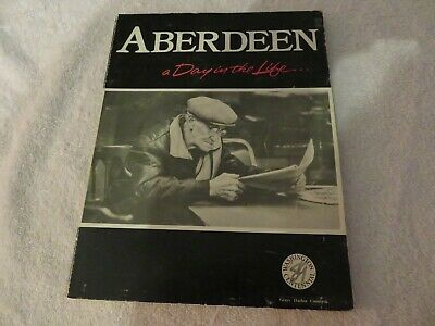 Aberdeen a Day in the life 1989 Rare out of print look at a small town
