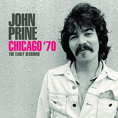JOHN PRINE 'CHICAGO '70' (The Early Sessions) CD (26th June 2020)