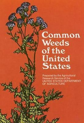Common Weeds of the United States by U. S. Department of Agriculture Staff...