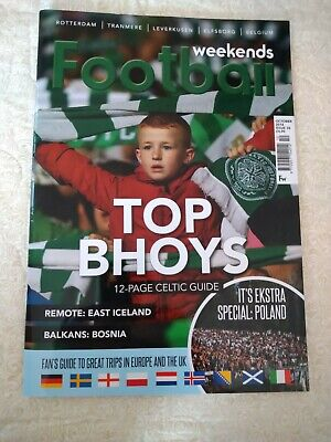 Football weekends magazine - Issue 38 - October 2018. Celtic feature. Scotland