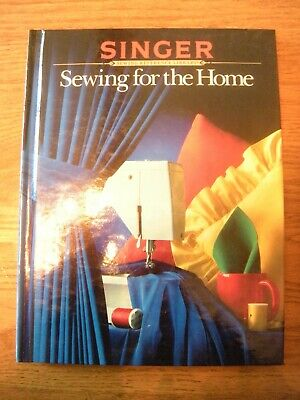 Singer Sewing for the Home Sewing Reference Library