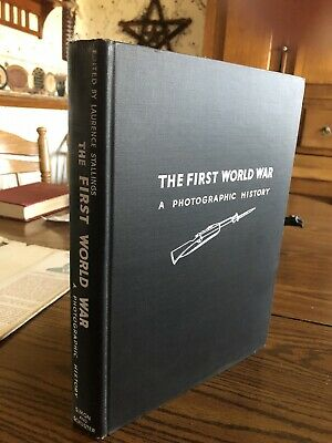 The First World War A Photographic History