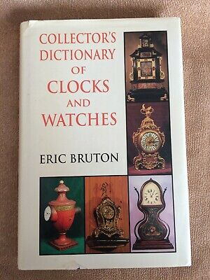 Collectors Dictionary Of  Clocks And Watches By Eric Bruton Hardback 1999