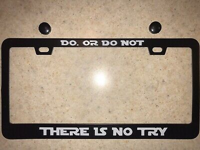 OR DO NOT THERE IS NO TRY Star Wars Black Metal Steel License Plate Frame Tag DO