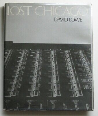 FIRST  LOST CHICAGO David Lowe • Hardcover/Dust Jacket 1st Edition 1st Printing