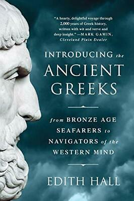 Introducing the Ancient Greeks: From Bronze Age Seafarers to Navigators of the W