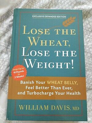 Lose The Wheat Lost The Weight Exclusive Expanded Edition Hardcover