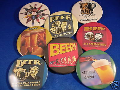 "BEER LOT OF 8 fun Buttons pin pinback badge 2 1/4"" NEW!"