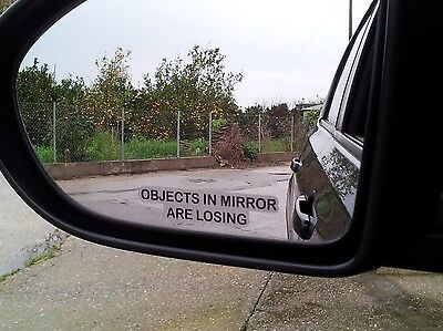 "2x ""OBJECTS IN MIRROR ARE LOSING"" Stickers for Side Mirrors Wing Mirror Funny"