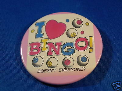 I LOVE BINGO -  DOESN'T...? Button  pin pinback badge