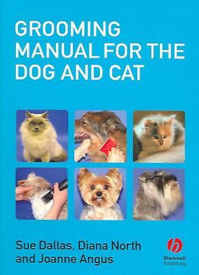 Grooming Manual for the Dog and Cat by Joanne Angus Paperback Book Free Shipping