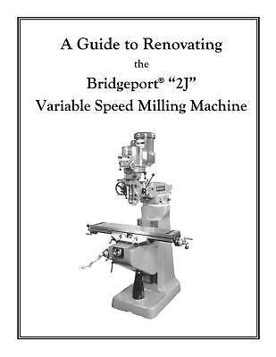 Rebuild Manual For Bridgeport 2J Variable Speed Mill