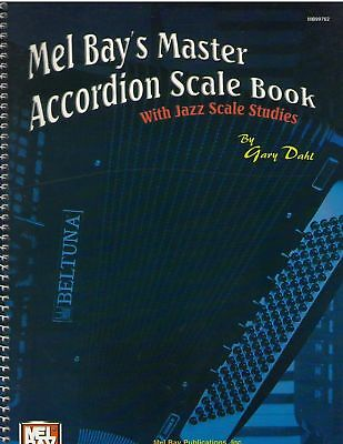 Mel Bay Master Accordion Scale Book With Jazz Scale Studies Gary Dahl