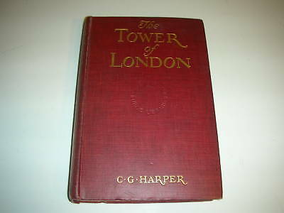 1909 The Tower of London by Charles G. Harper, HC